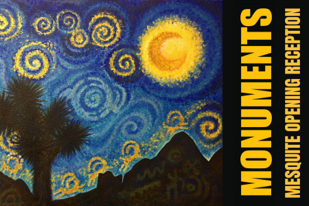 MONUMENTS Exhibition Opening in Mesquite
